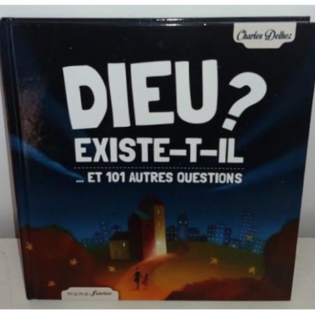Dieu existe-t-il? ... et 101 autres questions